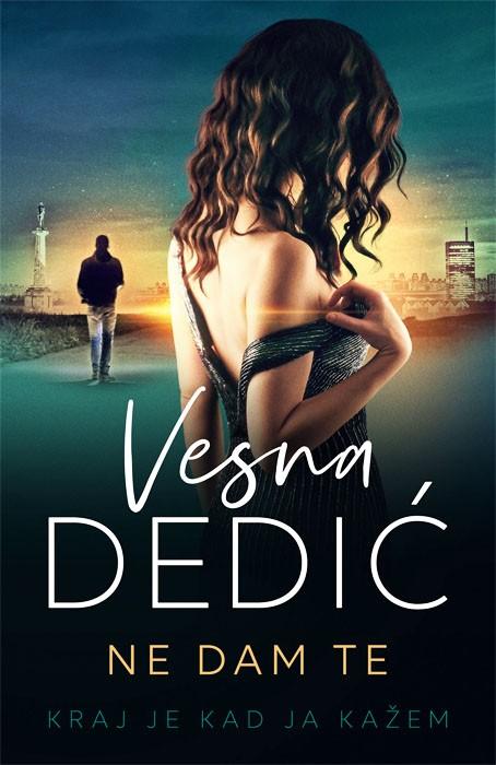 """Knjiga.ba: Već drugi mjesec novi roman Vesne Dedić """"Ne dam te"""" najtraženiji naslov u našoj knjižari"""